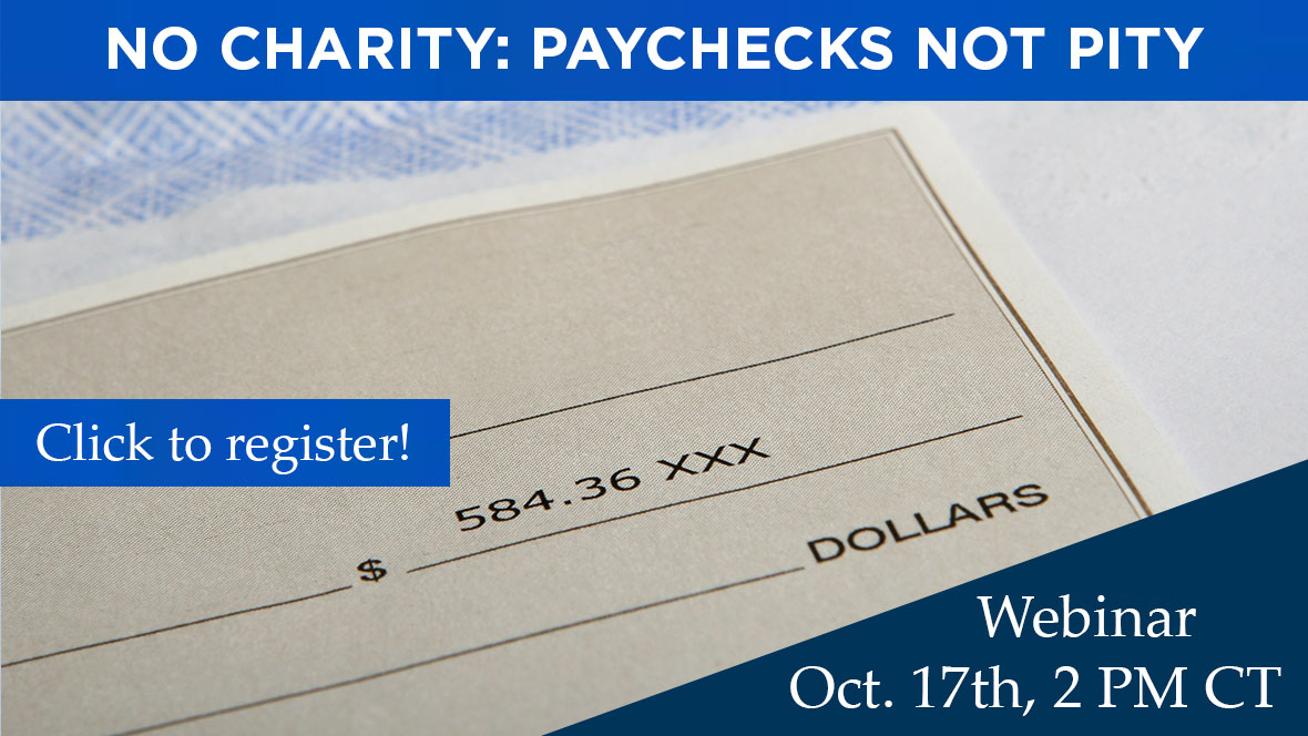 Image of paycheck with text no charity: paychecks not pity. Click to register. Webinar October 17th, 2 PM CT